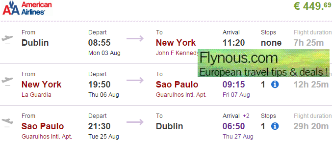 Booking sample of cheap multi city flights to New York and Brazil from Europe for €438 below. In this case you would be flying from Dublin to Sao Paulo with longer layover in New York on 4th of May. Your return flight from South America to Ireland would take place on 18th of May 2015