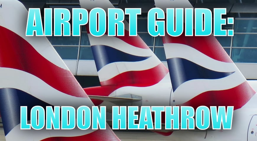 Airport Guide: London Heathrow
