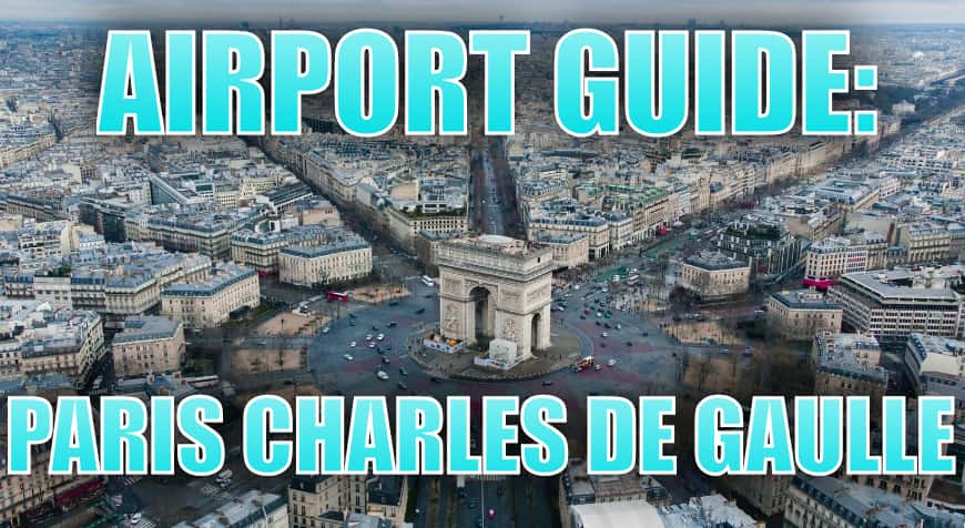 Paris Charles de Gaulle Airport Guide