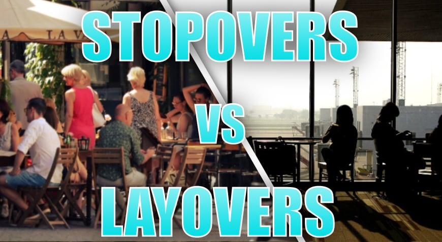 The Stopover vs The Layover