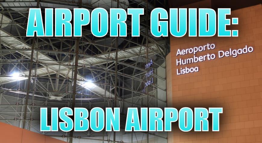 Lisbon Airport Guide
