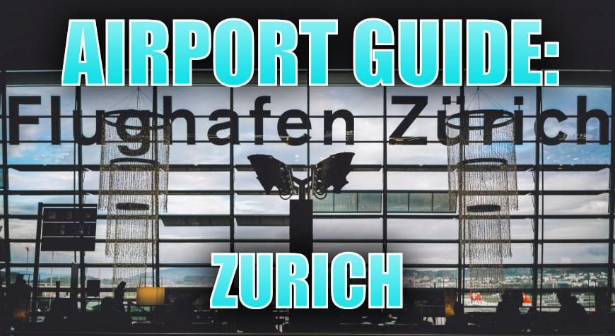 Zurich Airport Guide