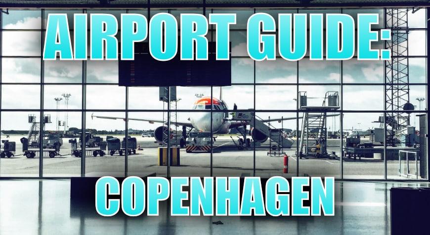 Copenhagen Airport Guide