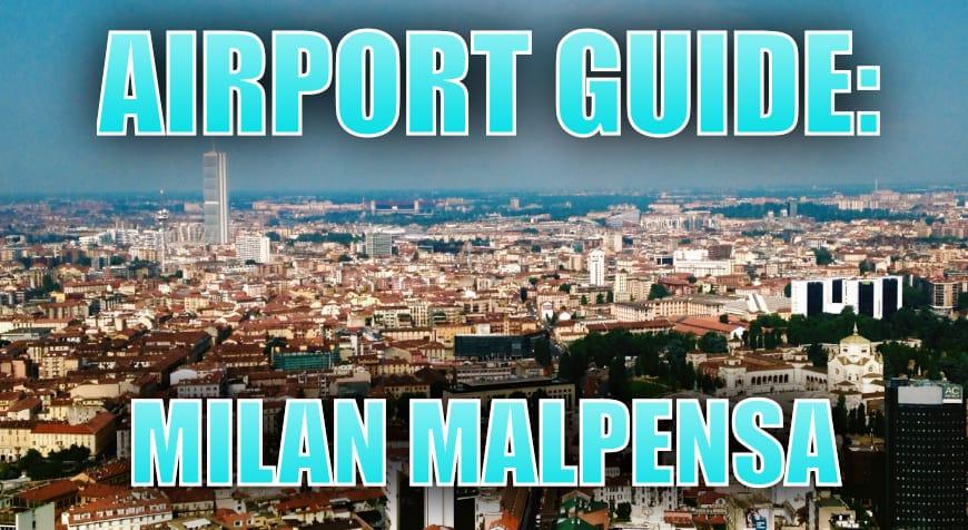 Milan Malpensa Airport Guide
