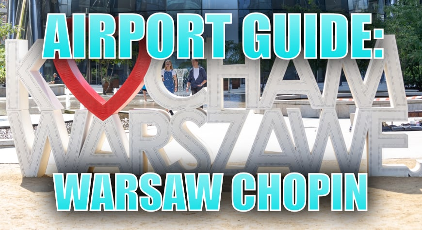 Warsaw Chopin Airport Guide