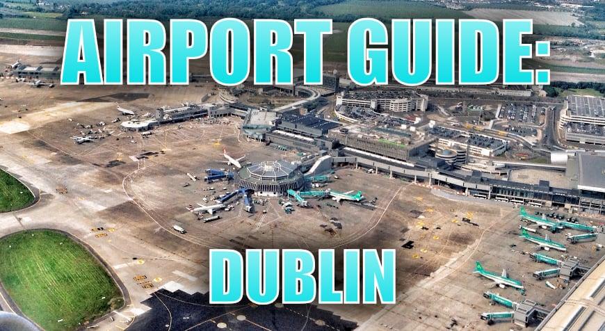 Dublin Airport Guide